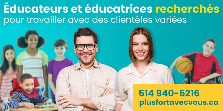 Éducateurs et éducatrices recherchés! 514 940-5216 plusfortavecvous.ca