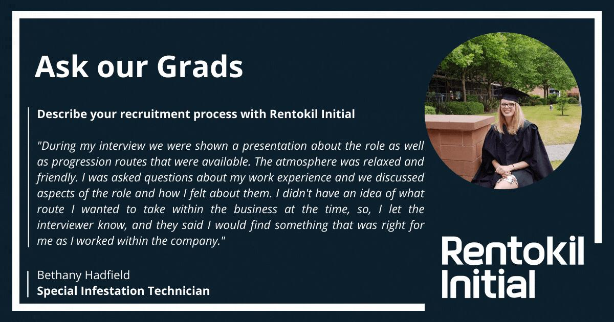 Ask our Grads chats to Bethany who talks through her recruitment journey at Rentokil Initial.