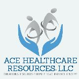 ACE Healthcare Resources,LLC