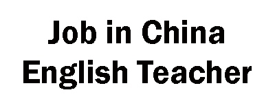 Job in China. English teacher