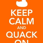 Keep Calm and Quack On
