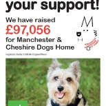 Proud of our customers who helped us raise over £97,000 for Manchester & Cheshire Dogs Home