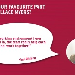 Wallace Myers International photo: What's your favourite part about WM?