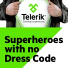Superheroes with no Dress Code